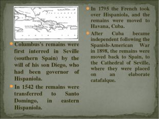 Columbus's remains were first interred in Seville (southern Spain) by the wil