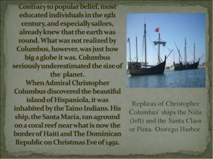 Replicas of Christopher Columbus' ships the Niña (left) and the Santa Clara o