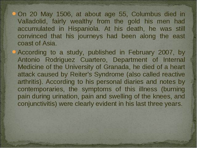 On 20 May 1506, at about age 55, Columbus died in Valladolid, fairly wealthy...