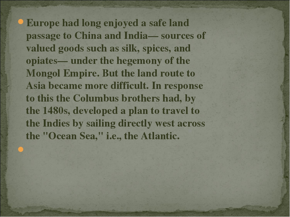 Europe had long enjoyed a safe land passage to China and India— sources of va...