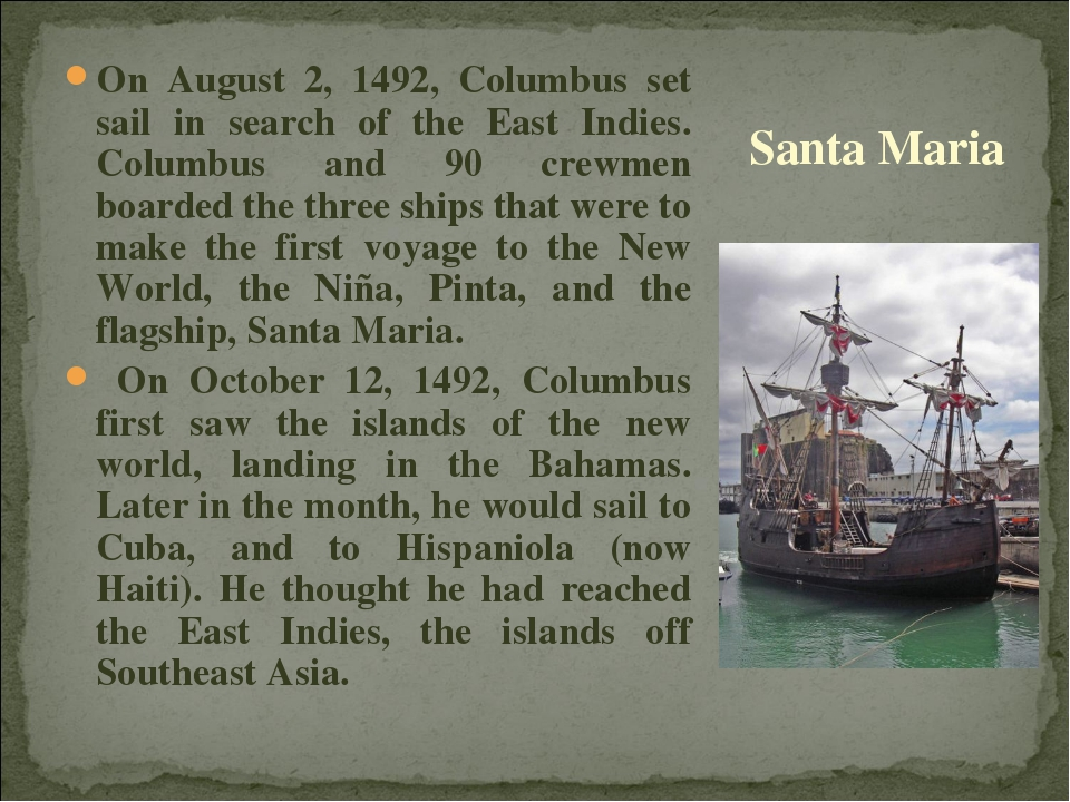On August 2, 1492, Columbus set sail in search of the East Indies. Columbus a...