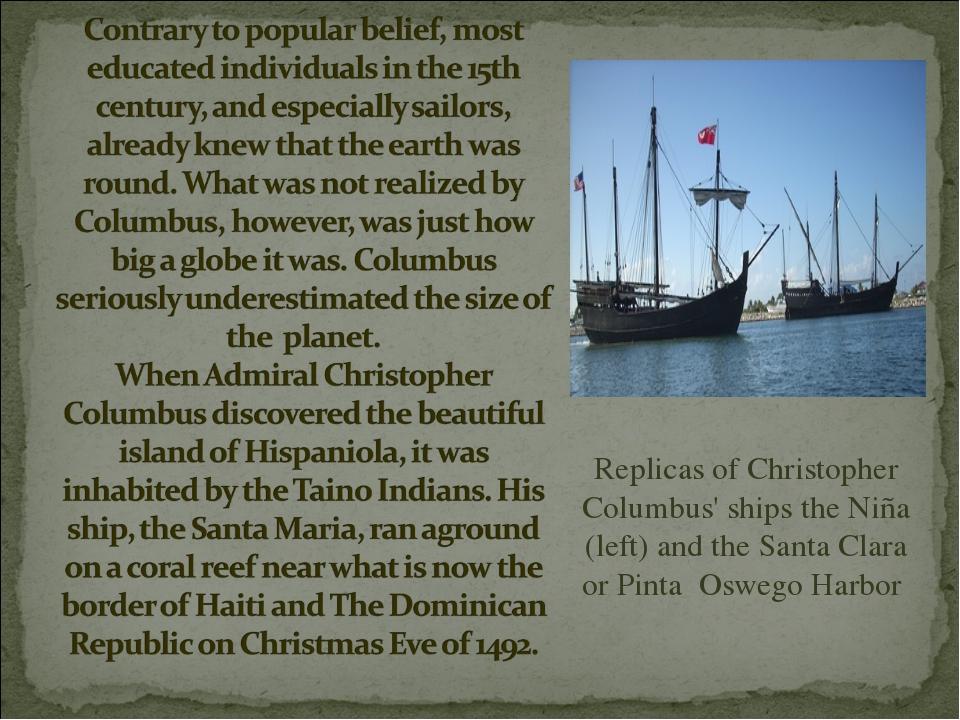 Replicas of Christopher Columbus' ships the Niña (left) and the Santa Clara o...