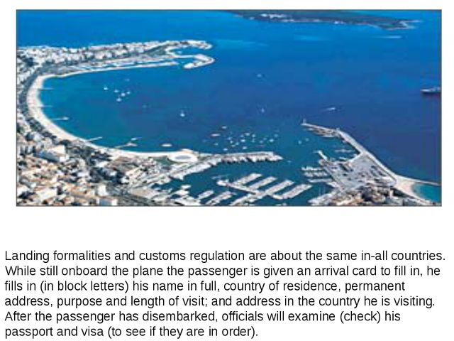 Landing formalities and customs regulation are about the same in-all countrie...