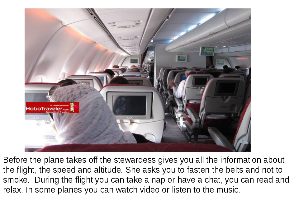 Before the plane takes off the stewardess gives you all the information about...
