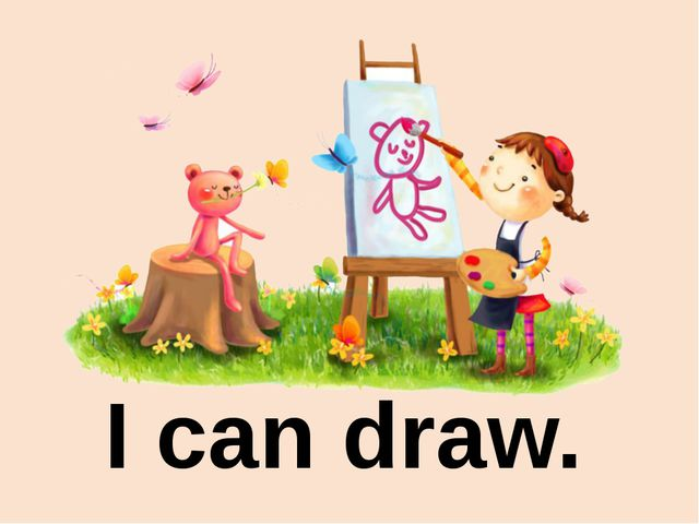 I can draw.
