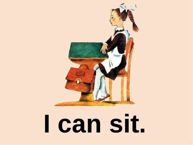 I can sit.