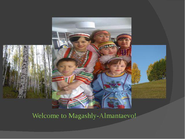 Welcome to Magashly-Almantaevo!