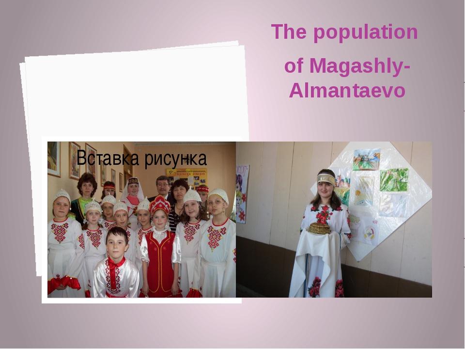 The population of Magashly-Almantaevo