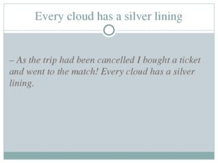 Every cloud has a silver lining – As the trip had been cancelled I bought a t