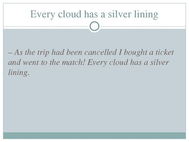 Every cloud has a silver lining – As the trip had been cancelled I bought a t...