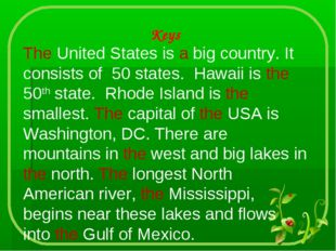 Keys The United States is a big country. It consists of 50 states. Hawaii is