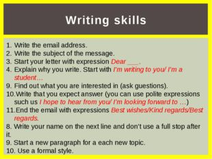 Writing skills Write the email address. Write the subject of the message. Sta