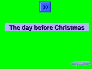 30 The day before Christmas