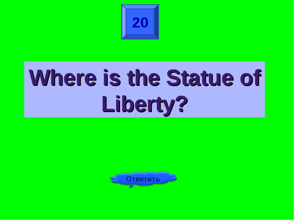 20 Where is the Statue of Liberty?