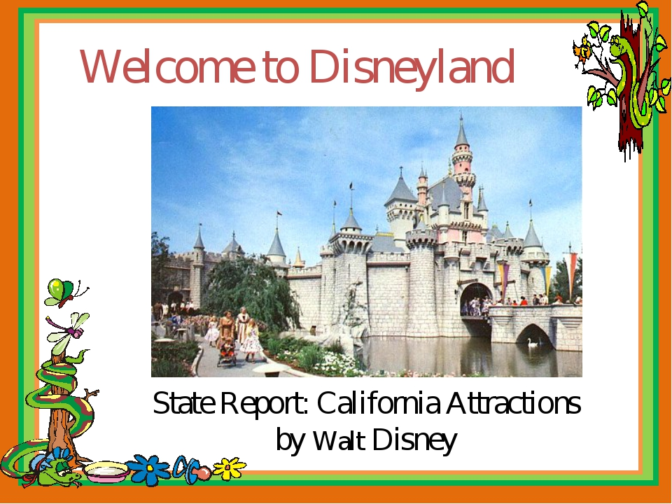 Welcome to Disneyland State Report: California Attractions by Walt Disney
