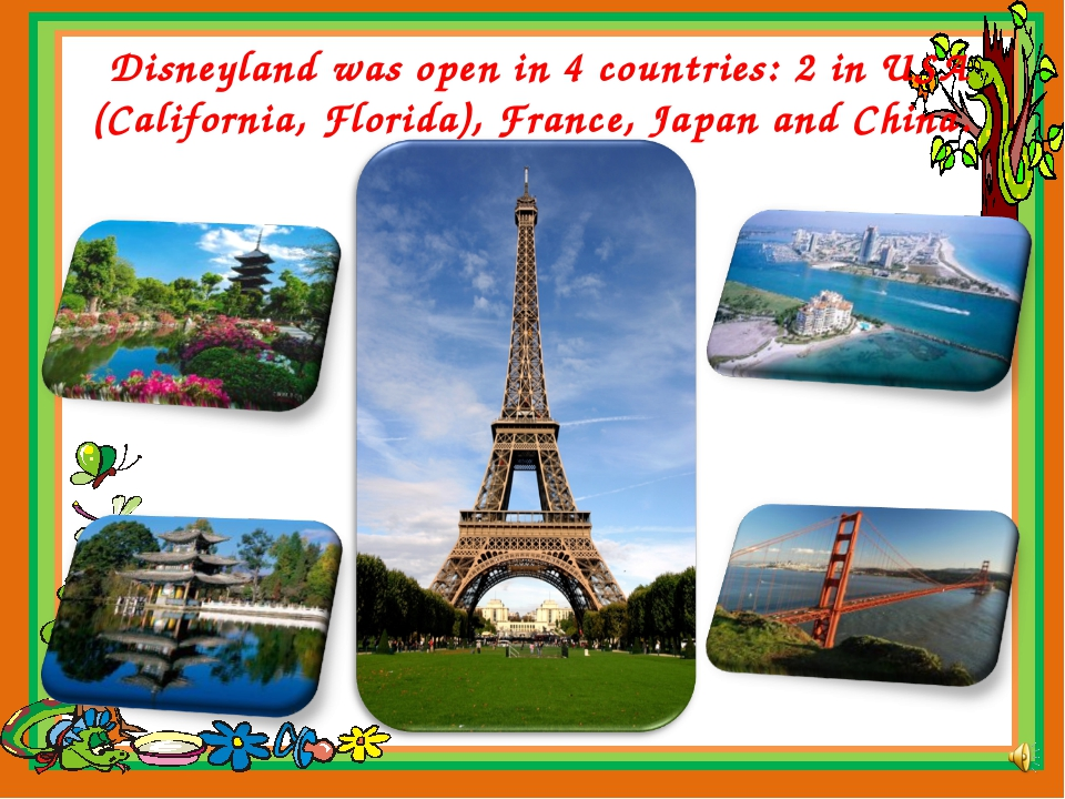 Disneyland was open in 4 countries: 2 in USA (California, Florida), France, J...