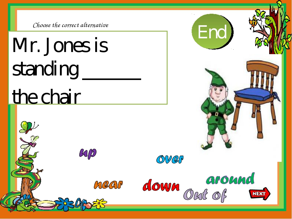Mr. Jones is standing ______ the chair Choose the correct alternative 10 9 8...