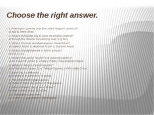 Choose the right answer. 1. How many countries does the United Kingdom consis