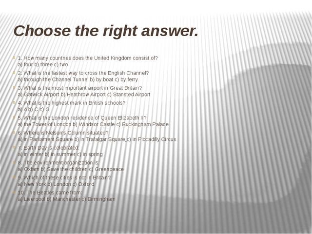 Choose the right answer. 1. How many countries does the United Kingdom consis...