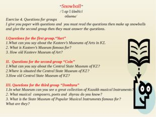 Exercise 4. Questions for groups I give you paper with questions and you mus
