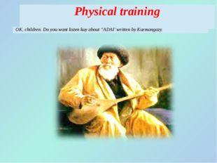 "Physicaltraining OK, children. Do you want listenkuyabout ""ADAI' written byKu"