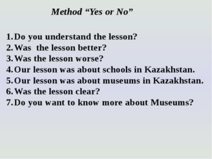 """Method """"Yes or No"""" Do you understand the lesson? Was the lesson better? Was t"""