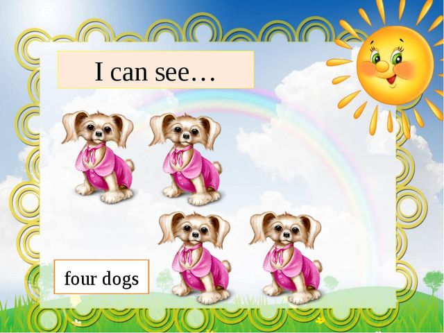 I can see… four dogs