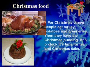 Christmas food For Christmas dinner people eat turkey, potatoes and greenerie