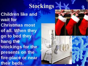 Stockings Children like and wait for Christmas most of all. When they go to b
