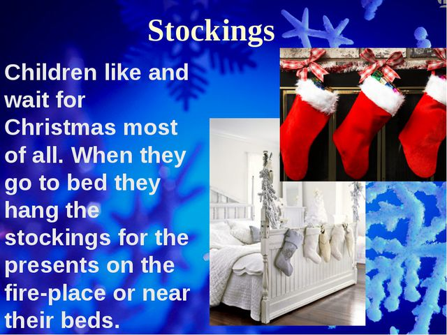 Stockings Children like and wait for Christmas most of all. When they go to b...