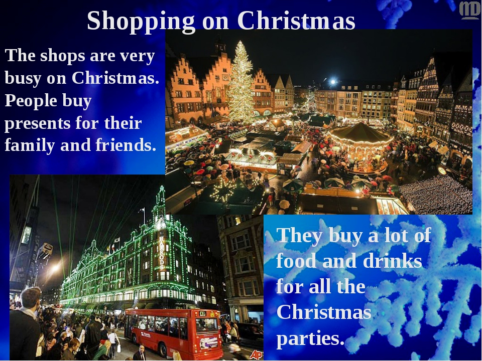 Shopping on Christmas The shops are very busy on Christmas. People buy presen...