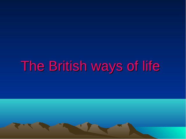 The British ways of life