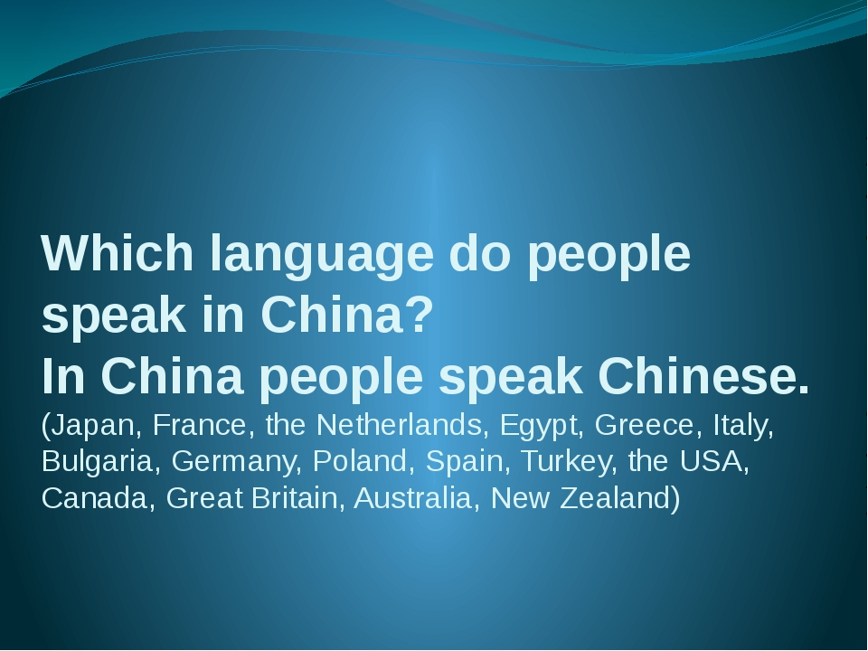 Which language do people speak in China? In China people speak Chinese. (Japa...