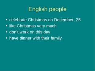English people celebrate Christmas on December, 25 like Christmas very much d