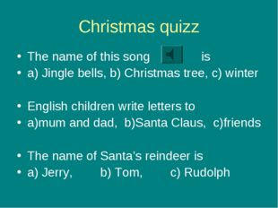 Christmas quizz The name of this song is a) Jingle bells, b) Christmas tree,