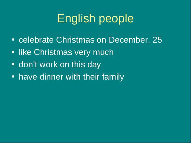English people celebrate Christmas on December, 25 like Christmas very much d...