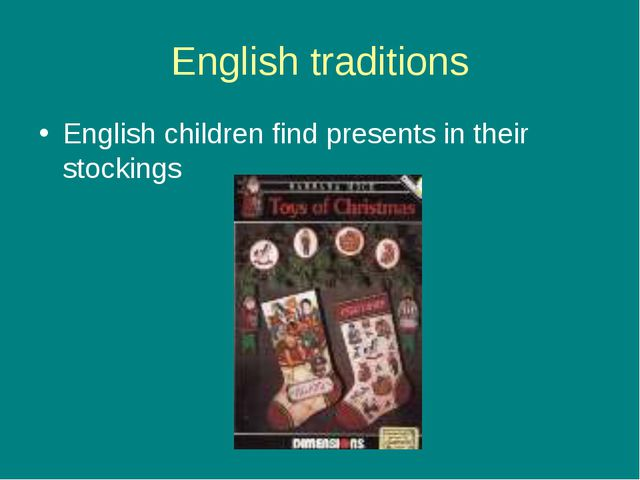 English traditions English children find presents in their stockings