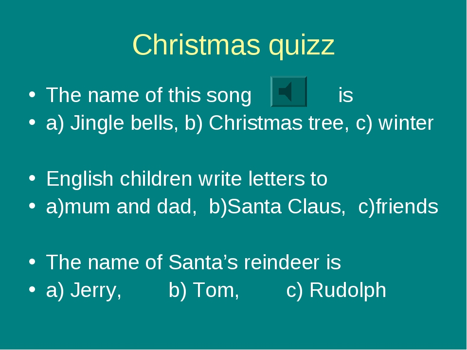 Christmas quizz The name of this song is a) Jingle bells, b) Christmas tree,...