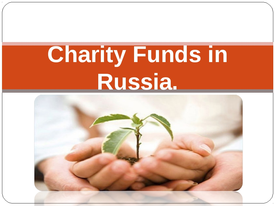 Charity Funds in Russia.