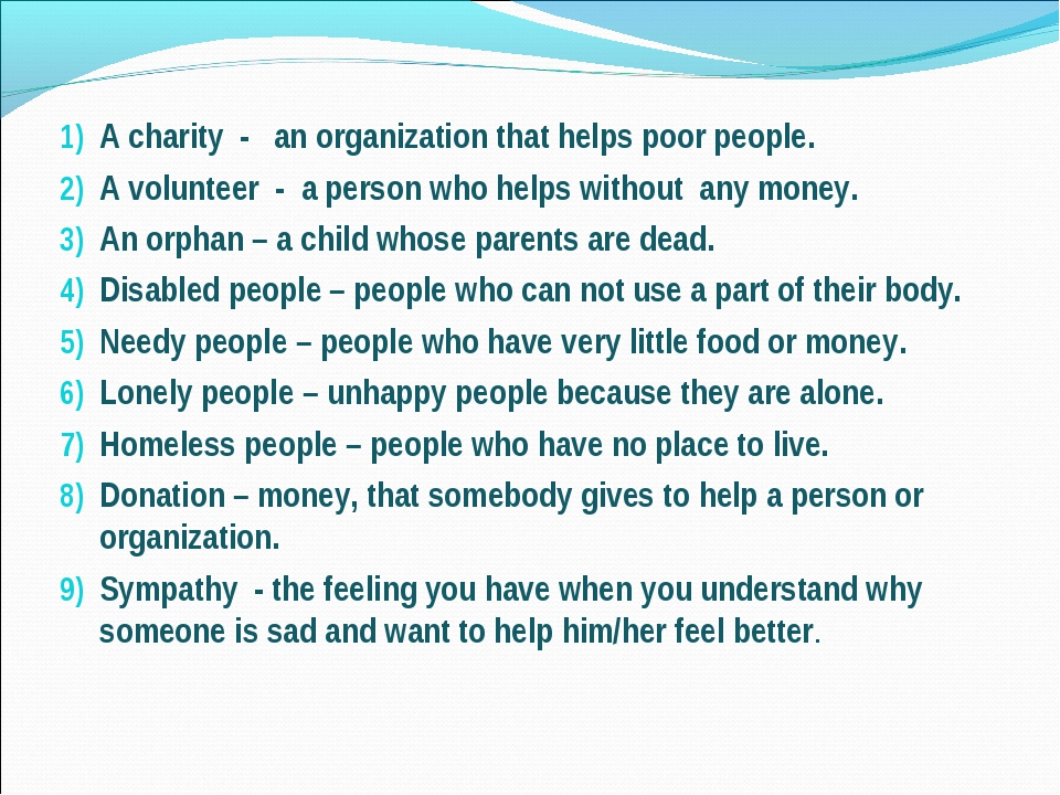 A charity - an organization that helps poor people. A volunteer - a person w...