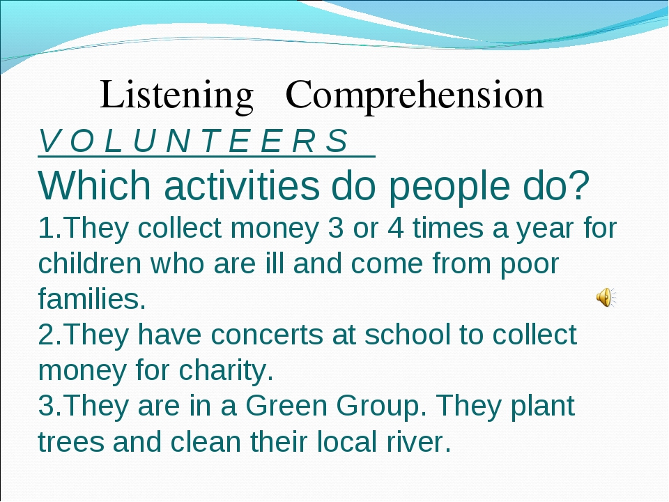 Listening Comprehension V O L U N T E E R S Which activities do people do? T...