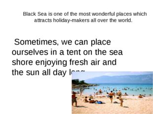 Black Sea is one of the most wonderful places which attracts holiday-makers