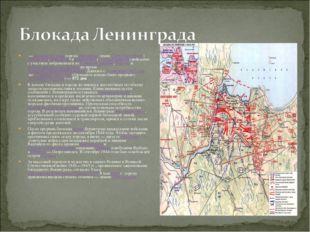 —военная блокадагородаЛенинград(нынеСанкт-Петербург)немецкими,финским
