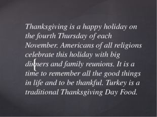Thanksgiving is a happy holiday on the fourth Thursday of each November. Amer