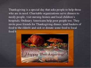 Thanksgiving is a special day that asks people to help those who are in need.