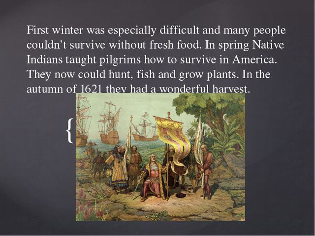 First winter was especially difficult and many people couldn't survive withou...