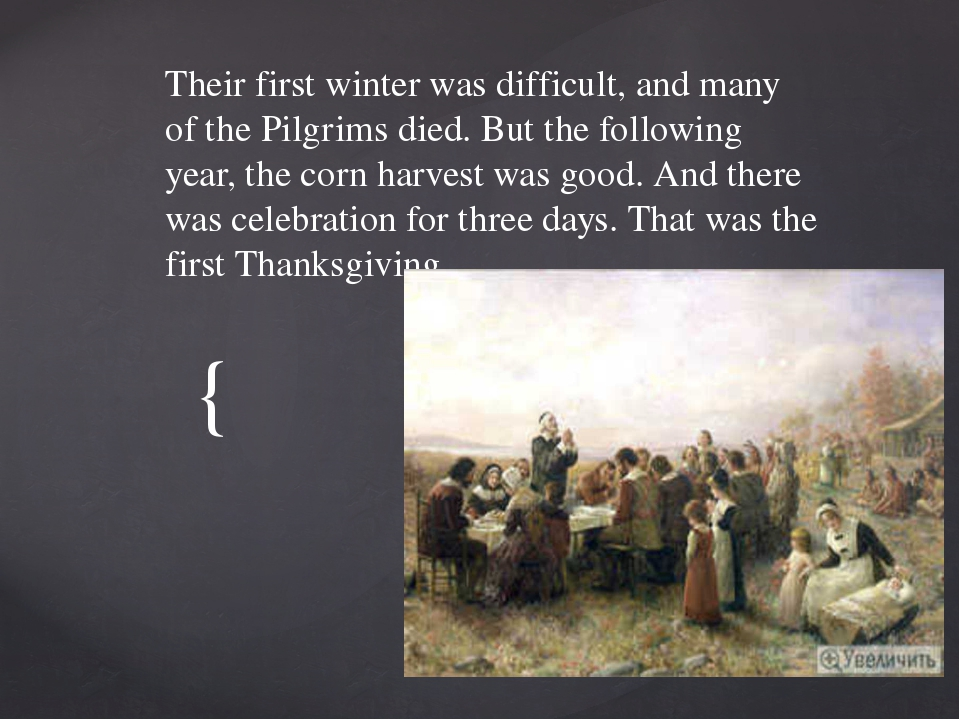 Their first winter was difficult, and many of the Pilgrims died. But the foll...