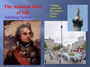 The national hero of GB Admiral Nelson Trafalgar square with the column to Ad
