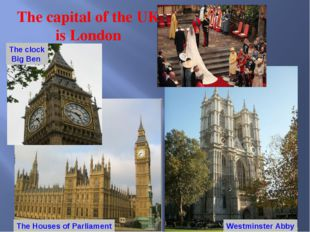 The Houses of Parliament The clock Big Ben Westminster Abby