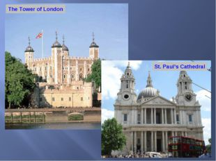 The Tower of London St. Paul's Cathedral